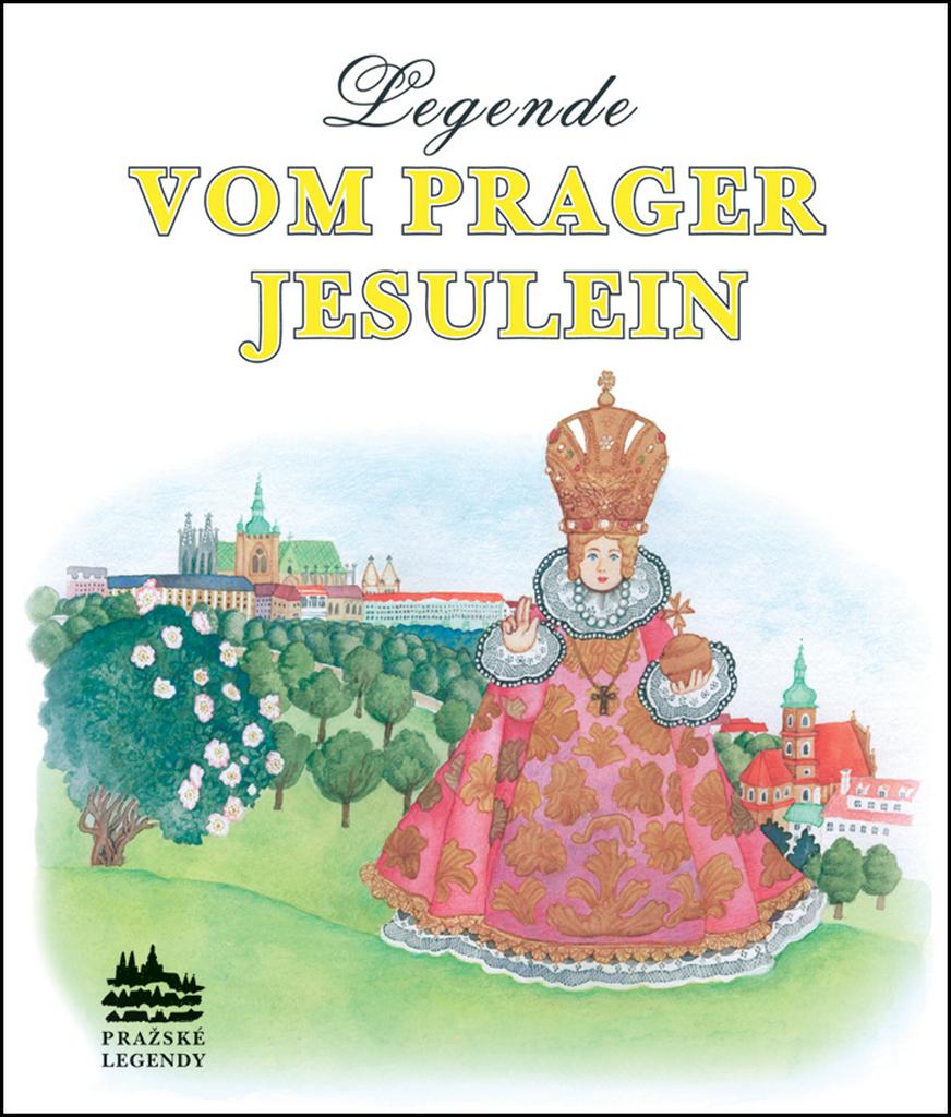 Legende vom Prager Jesulein - Ivana Pecháčková