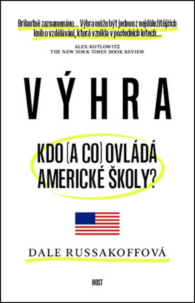 Výhra Kdo (a co) ovládá americké školy? - Dale Russakoffová