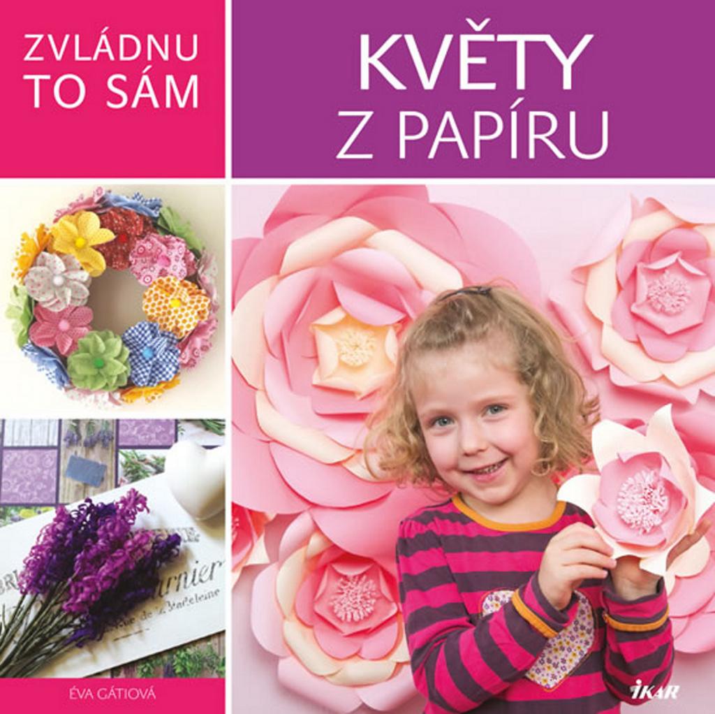 Květy z papíru - Éva Gáti