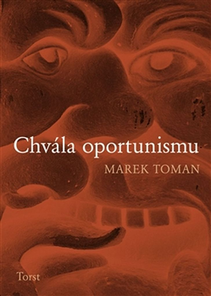 Chvála oportunismu - Marek Toman