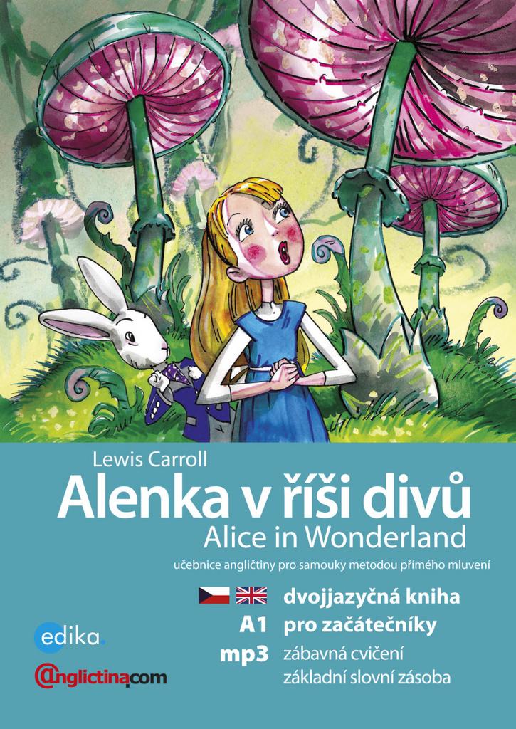 Alenka v říší divů Alice in Wonderland (A1) - Lewis Carroll