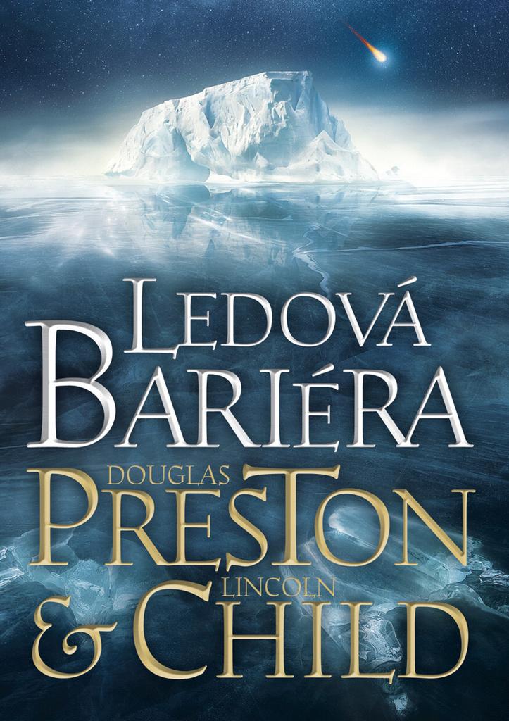 Ledová bariéra - Lincoln Child, Douglas Preston