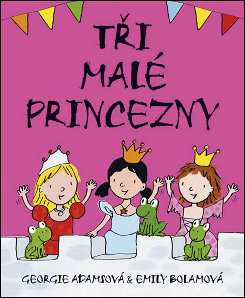 Tři malé princezny - Emily Bolamová, Georgie Adamsová
