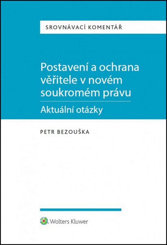 Postavení a ochrana věřitele v novém soukromém právu - Petr Bezouška