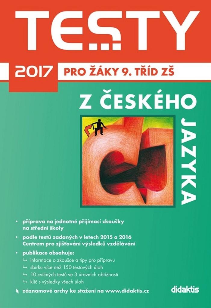 Testy 2017 z českého jazyka pro žáky 9. tříd ZŠ - Gabriela Sittová, P. Adámková, Š. Pešková