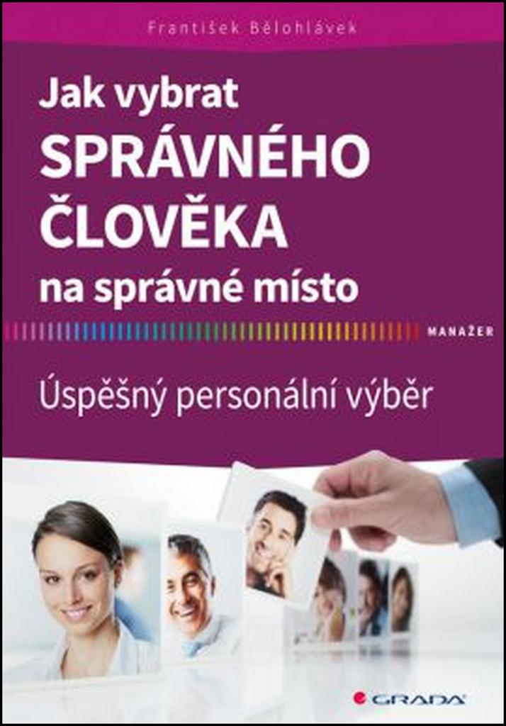 Jak vybrat správného člověka na správné místo - František Bělohlávek