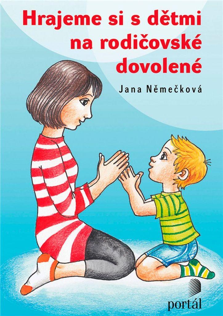 Hrajeme si s dětmi na rodičovské dovolené - Jana Němečková