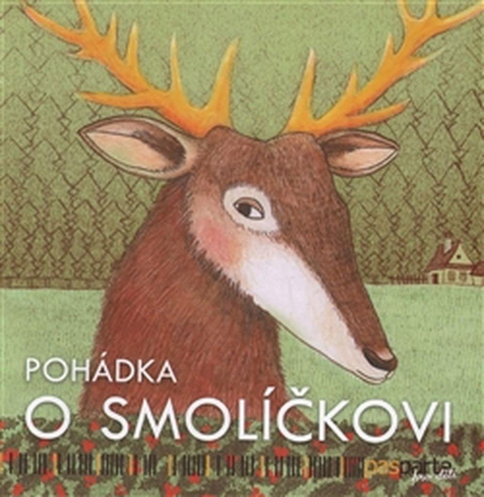 Pohádka o Smolíčkovi - Hana Zobačová