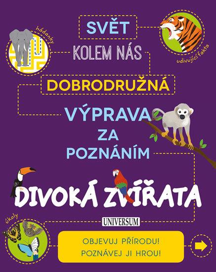 Dobrodružná výprava za poznáním Divoká zvířata - Ivana Rybecká
