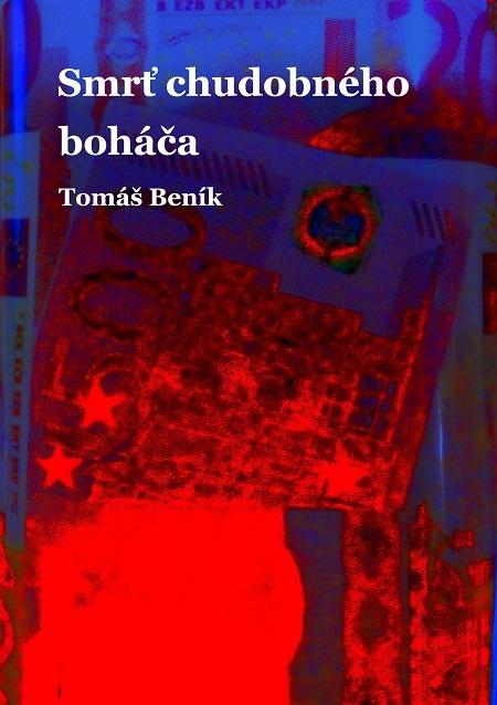 Smrť chudobného boháča - Tomáš Beník