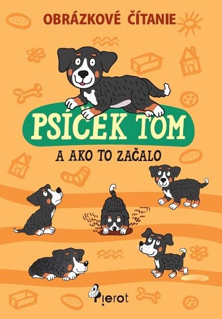 Psíček Tom a ako to začalo - obrázkové č - Petr Šulc