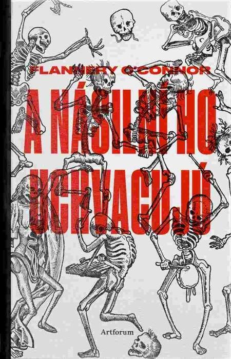 A násilní ho uchvacujú - Flannery O'Connor