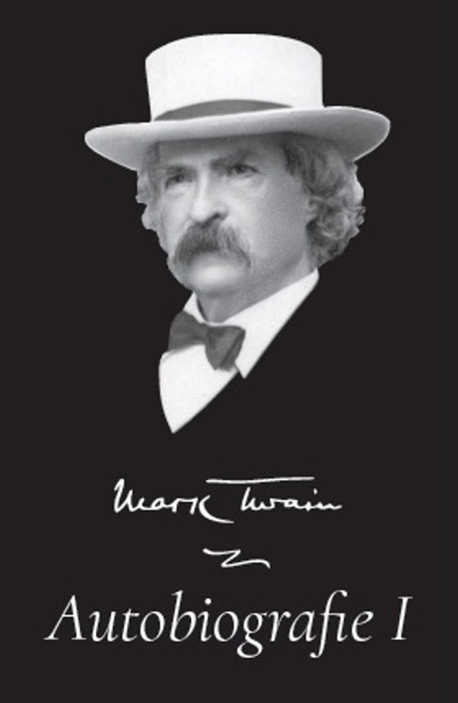 Mark Twain Autobiografie I - Mark Twain