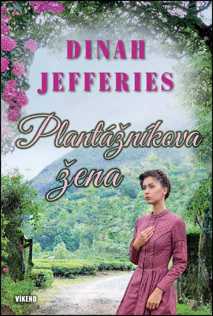 Plantážníkova žena - Dinah Jefferies