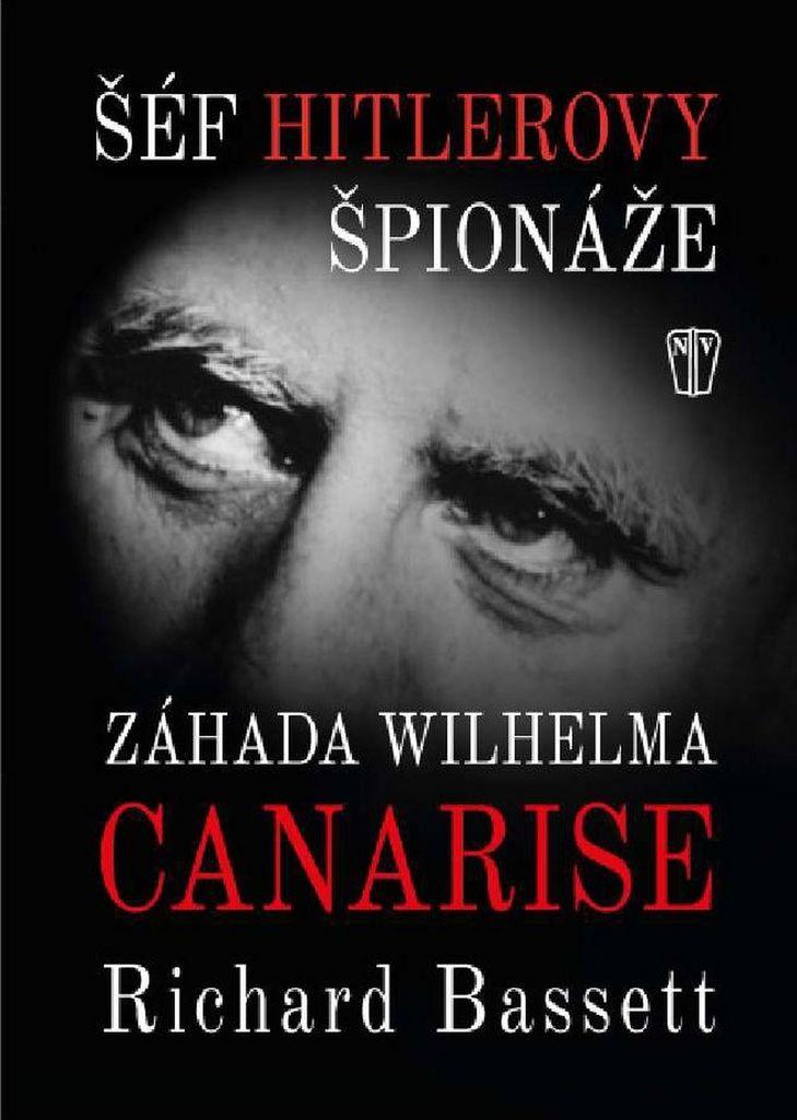 Šéf Hitlerovy špionáže - Richard Bassett