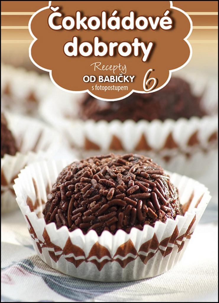 Recepty od babičky 6 Čokoládové dobroty