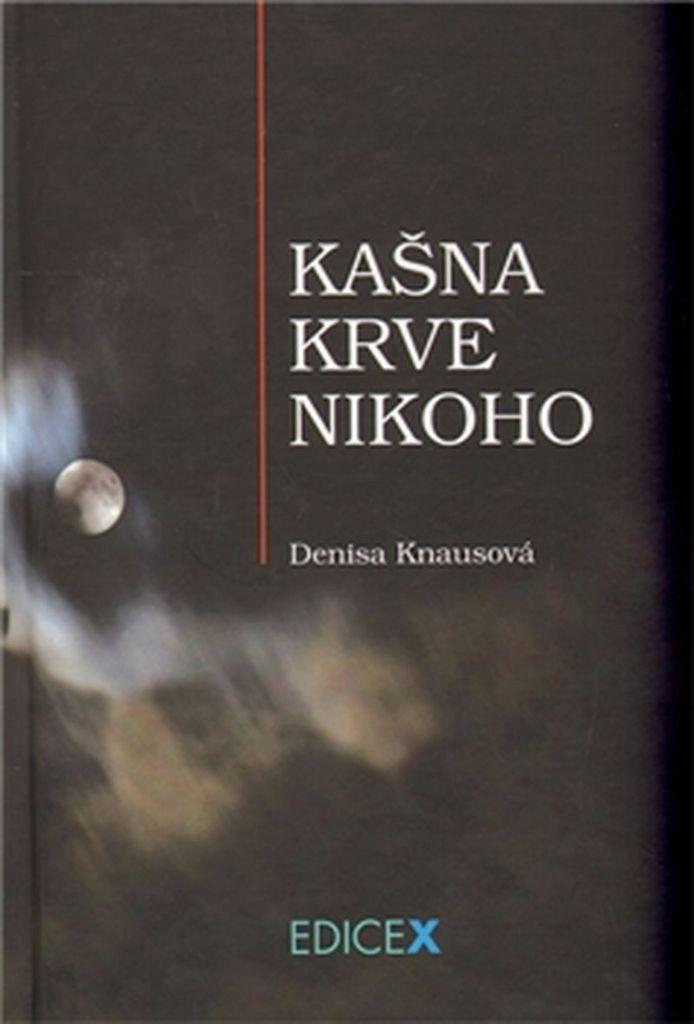 Kašna krve nikoho - Denisa Knausová
