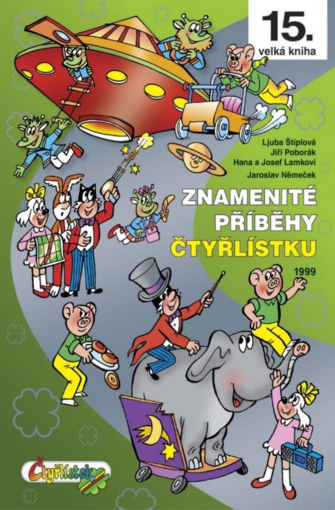 Znamenité příběhy Čtyřlístku 1999 (15.) - Jiří Poborák, Ljuba Štíplová, Hana a Josef Lamkovi, Jaroslav Němeček