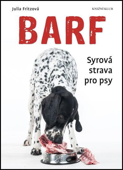 Barf Syrová strava pro psy - Julia Fritzová
