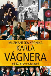 Obrázok Muzikantská kronika Karla Vágnera