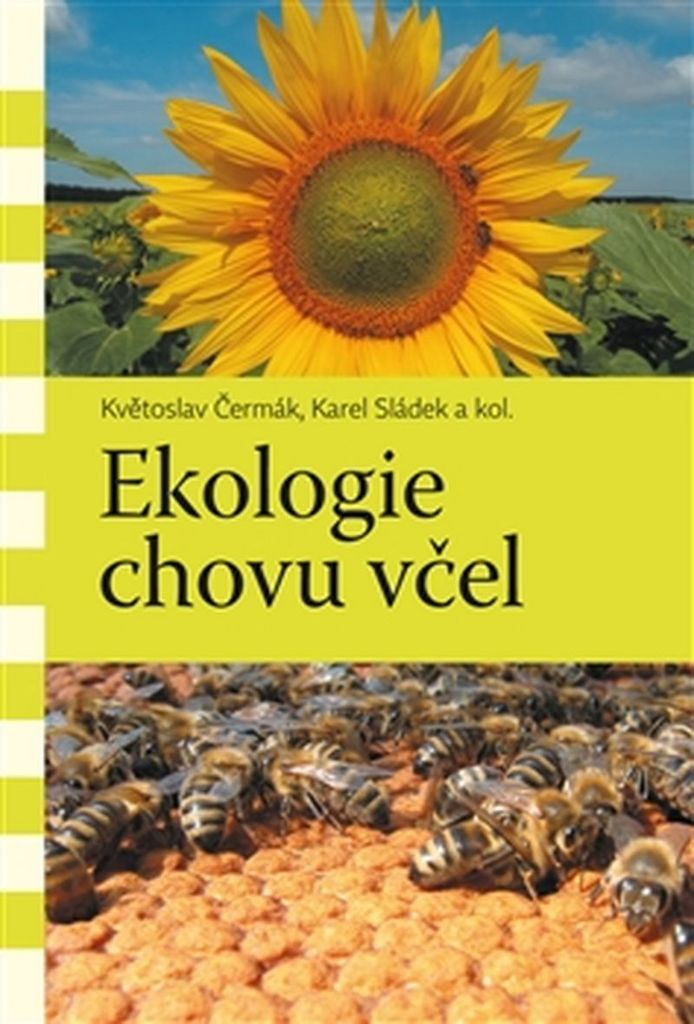 Ekologie chovu včel - Květoslav Čermák, Karel Sládek
