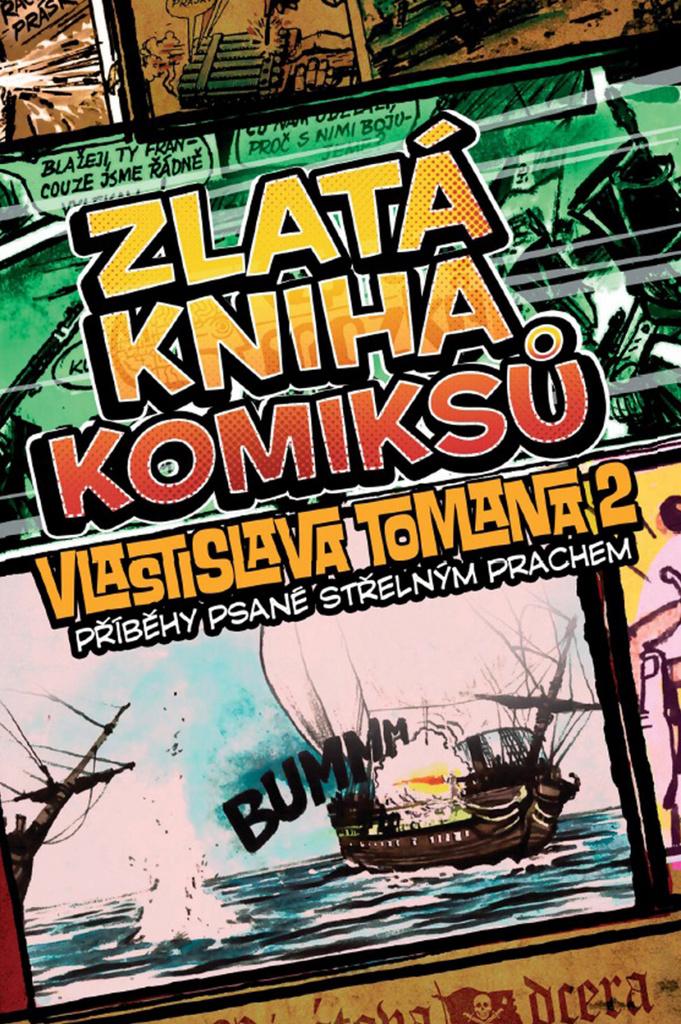 Zlatá kniha komiksů Vlastislava Tomana 2 - Vlastislav Toman