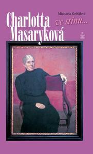 Obrázok Charlotta Masaryková ve stínu ...