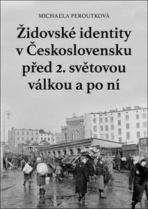 Obrázok Židovské identity v Československu před 2. světovou válkou a po ní