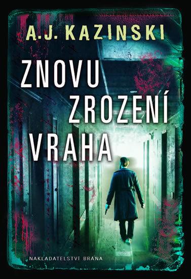 Znovuzrození vraha - A.J. Kazinski
