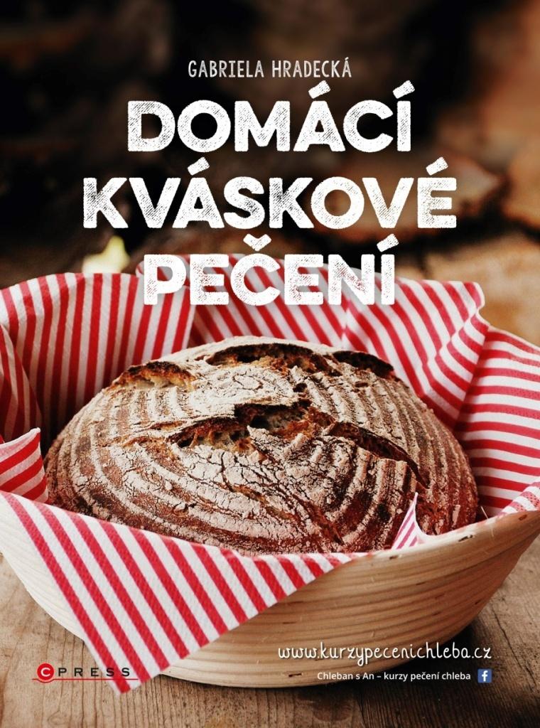 Domácí kváskové pečení - Gabriela Hradecká