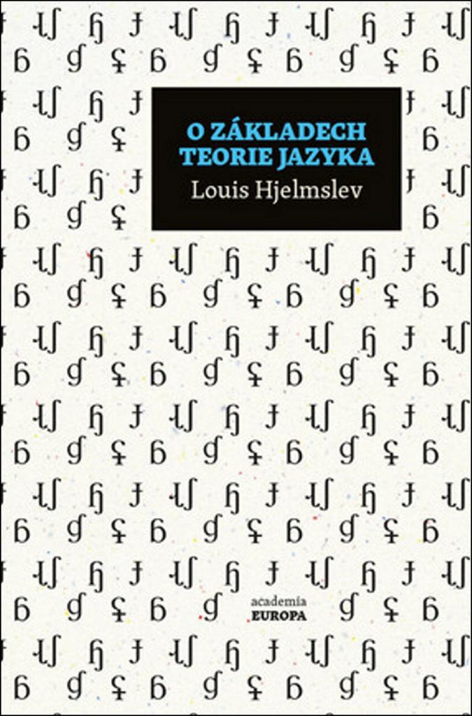 O základech teorie jazyka - Louis Hjelmslev