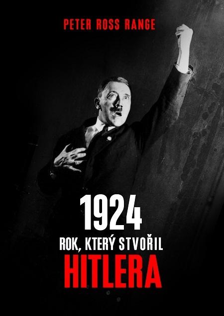 1924 - Rok, který stvořil Hitlera - Peter Ross Range