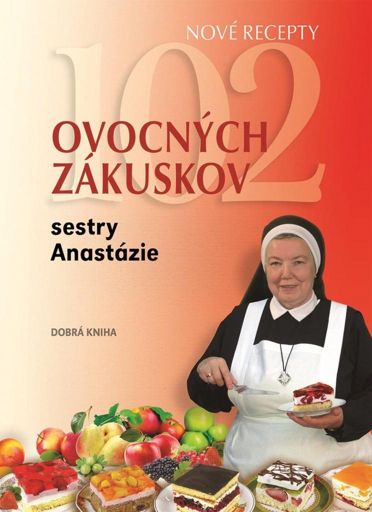 102 ovocných zákuskov sestry Anastázie - Anastázia Pustelniková