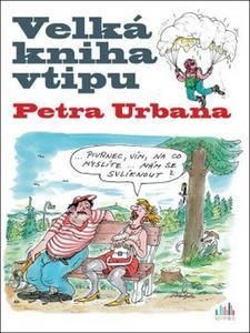 Obrázok Velká kniha vtipu Petra Urbana