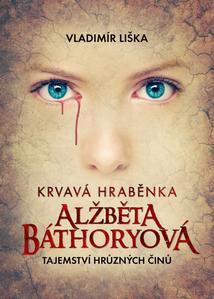 Obrázok Krvavá hraběnka Alžběta Báthoryová