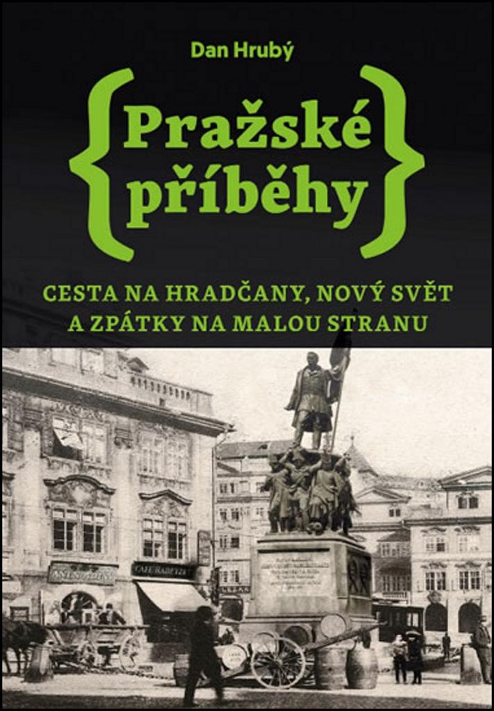 Pražské příběhy 2 - Dan Hrubý