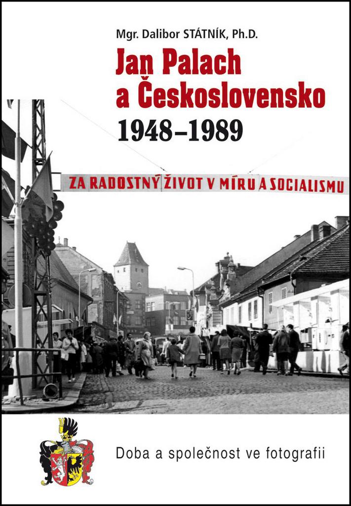 Jan Palach a Československo 1948-1989 - Dalibor Státník
