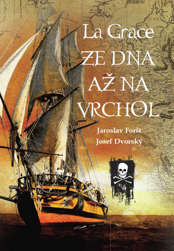 La Grace Ze dna až na vrchol - Josef Dvorský, Jaroslav Foršt