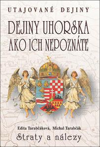 Obrázok Dejiny Uhorska ako ich nepoznáte Straty a nálezy
