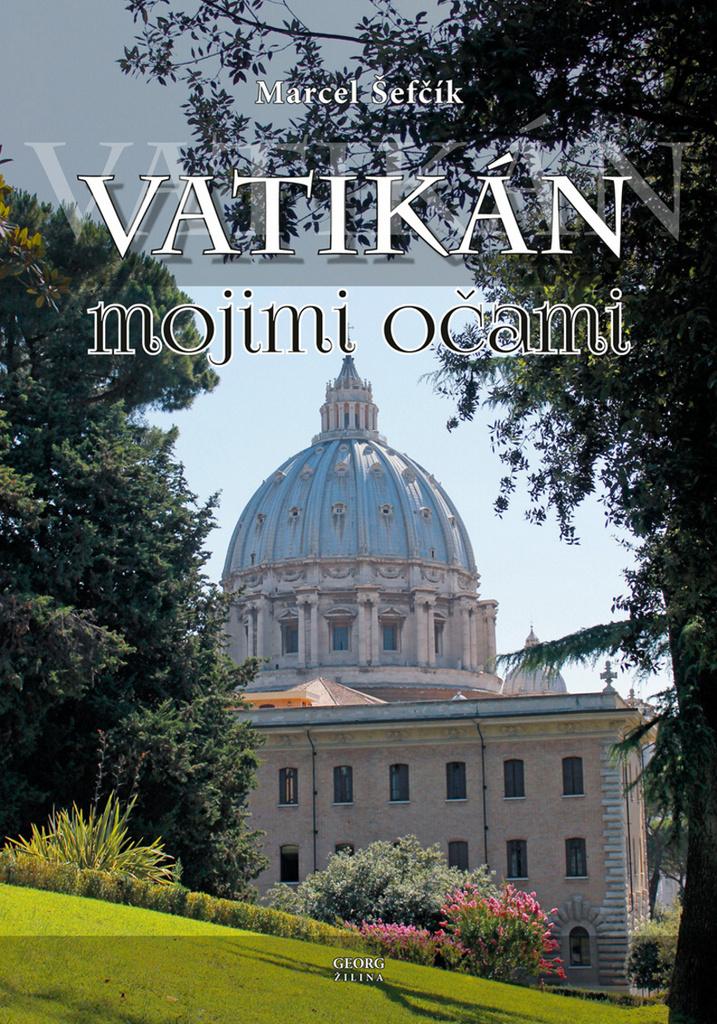 Vatikán mojimi očami - Marcel Šefčík