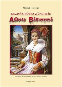 Obrázok Alžbeta Báthoryová Krvavá grófka z Čachtíc