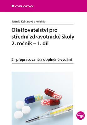 Ošetřovatelství pro střední zdravotnické školy - 2. ročník – 1. díl ( 2. ročník – 1. díl)