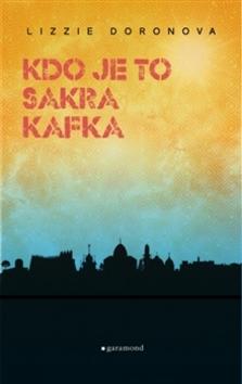 Kdo je to sakra Kafka? - Lizzie Doronová