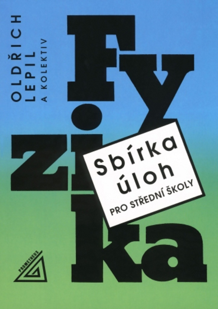 Sbírka úloh pro SŠ Fyzika + CD - Oldřich Lepil