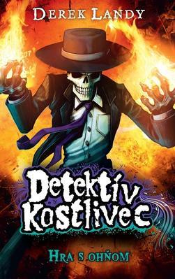 Detektív Kostlivec Hra s ohňom (Detektív Kostlivec 2)