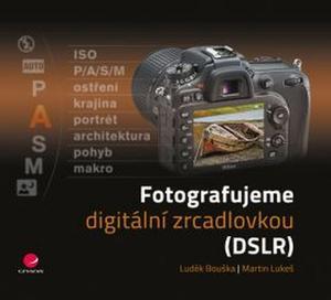 Obrázok Fotografujeme digitální zrcadlovkou