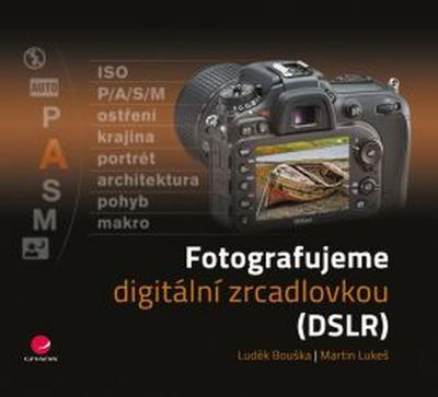 Fotografujeme digitální zrcadlovkou