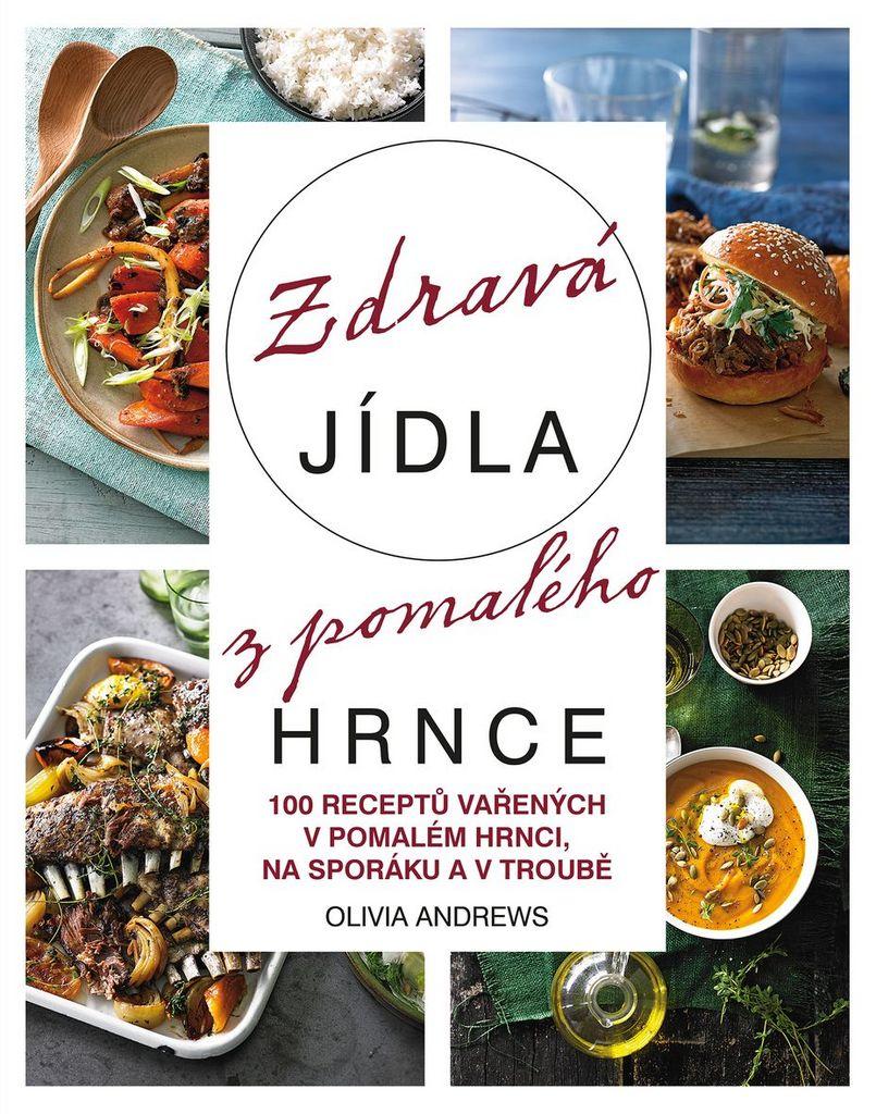 Zdravá jídla z pomalého hrnce - Olivia Andews