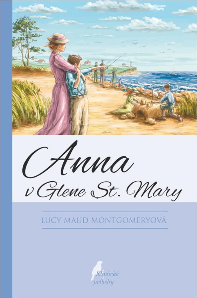 Anna v Glene St. Mary - Lucy Maud Montgomeryová