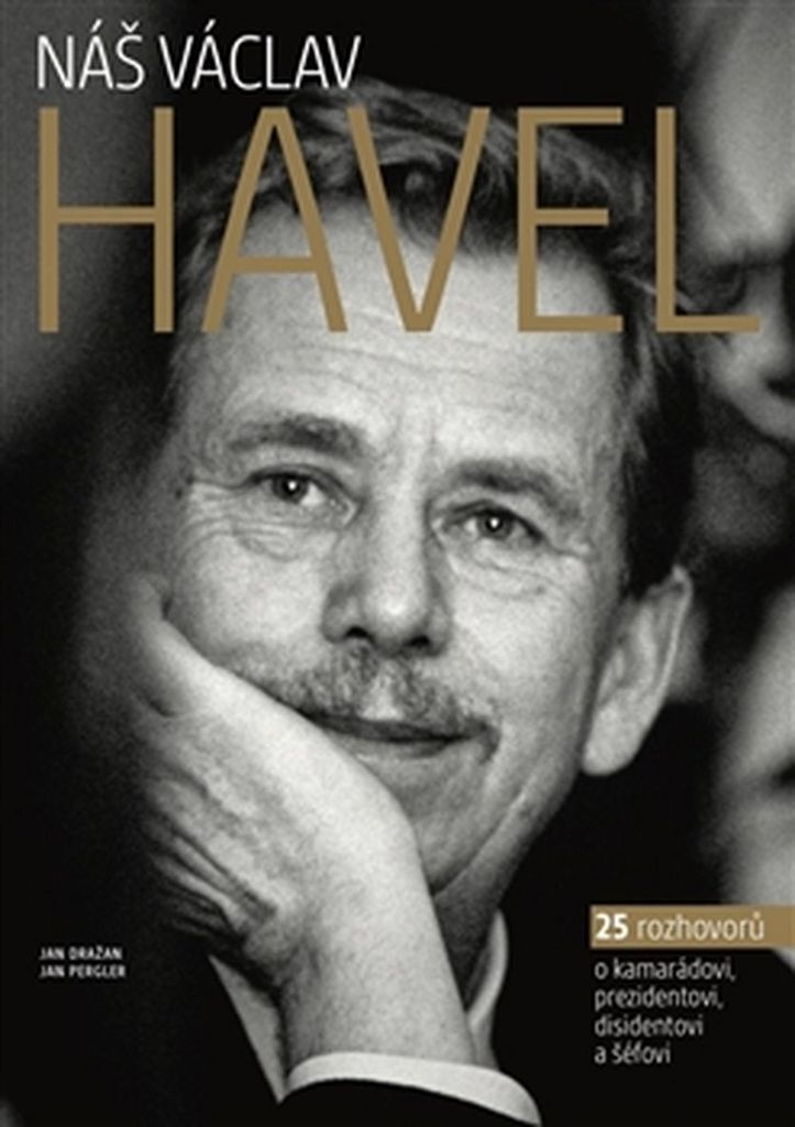 Náš Václav Havel - Jan Dražan, Jan Pergler